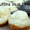 Muffins in a Pinch