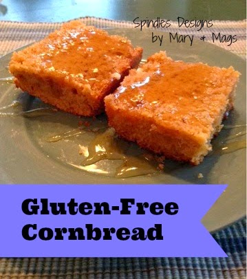 Gluten Free Cornbread - Spindles Designs by Mary and Mags
