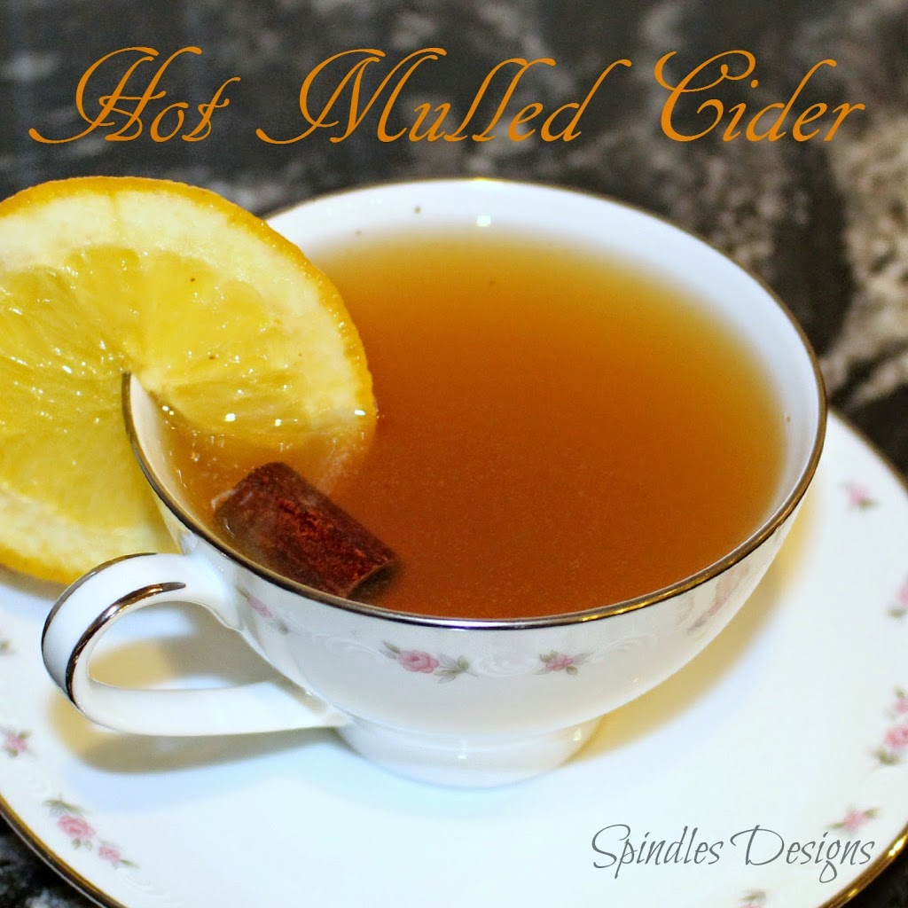 Hot Mulled Cider at www.SpindlesDesigns.com